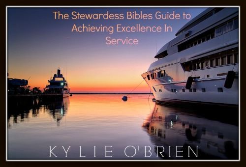 Service Guide for Every Super Yacht Stewardess & Chief Stewardess