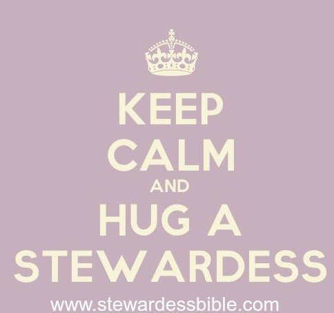keep calm and hug a stewardess