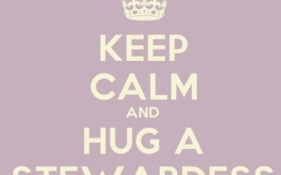 Keep Calm and Hug A Stewardess